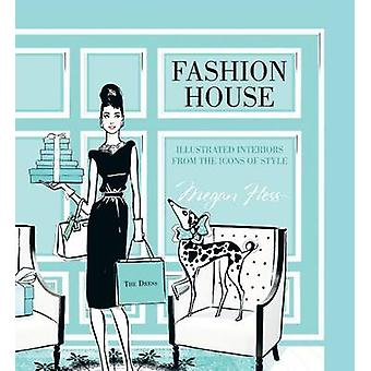 Fashion House Illustrated interiors from the icons of style by Megan Hess
