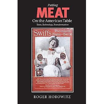 Het zetten van vlees op de Amerikaanse tafel: smaak, technologie, transformatie