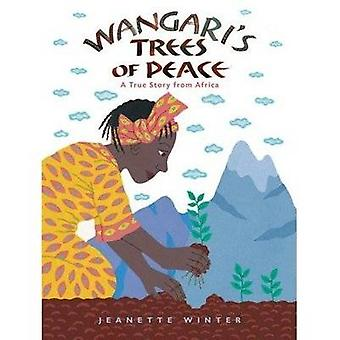 Wangari's Trees of Peace - A True Story from Africa by Jeanette Winter