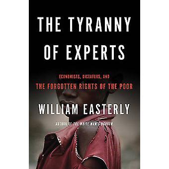 De tirannie van deskundigen - economen - Dictators- en de vergeten Ri
