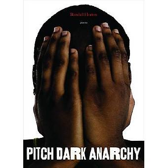 Pitch-dunkle Anarchie - Gedichte von Randall Horton - 9780810152274 Buch