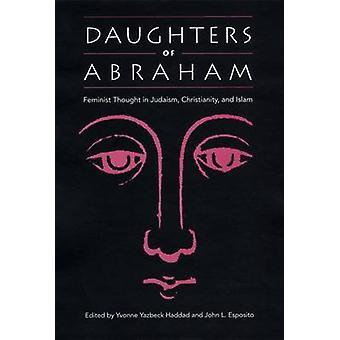 Filles d'Abraham - la pensée féministe dans le judaïsme - christianisme et