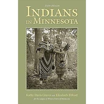 Indians in Minnesota (5th Revised edition) by Elizabeth Ebbott - 9780
