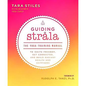 Guiding Strala - The Yoga Training Manual to Ignite Freedom - Get Conn