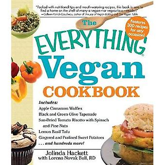 The  -Everything - Vegan Cookbook - 300 Recipes for Any Occasion! by Jol