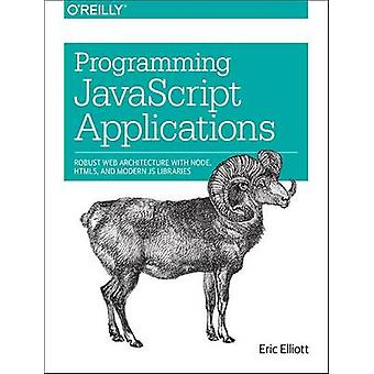 Programming JavaScript Applications - Robust Web Architecture with Nod