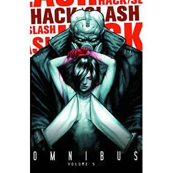 Hack/Slash Omnibus - Volume 5 by Daniel Leister - Elena Casagrande - T