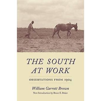 Le Sud au travail - Observations de 1904 par William Garrott Brown-
