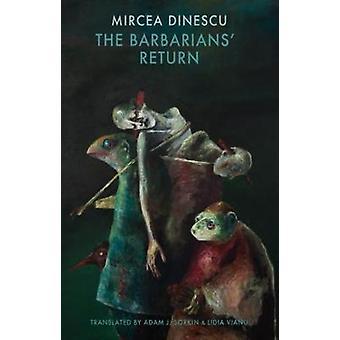 The Barbarians' Return by Mircea Dinescu - 9781780372044 Book