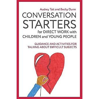 Conversation Starters for Direct Work with Children and Young People -