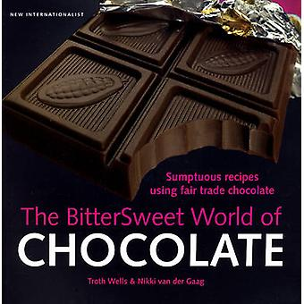 The Bittersweet World of Chocolate - Sumptuous Recipes Using Fair Trad