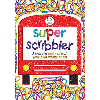 Super Scribbler - Scribble and Scrawl Your Own Works of Art by Woody F