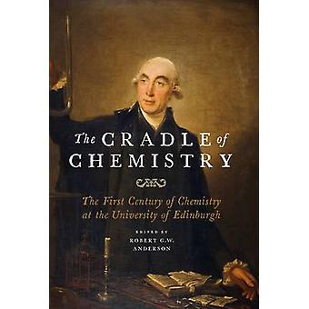 The Cradle of Chemistry - The Early Years of Chemistry at the Universi