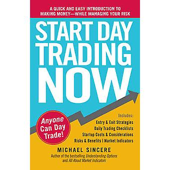 Start Day Trading Now - A Quick and Easy Introduction to Making Money