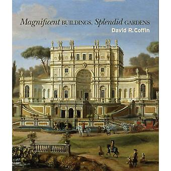 Magnificent Buildings - Splendid Gardens by David R. Coffin - Vanessa
