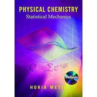 Chimie physique - mécanique statistique par Horia Metiu - 9780815340