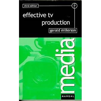 Effective TV Production by Millerson & Gerald