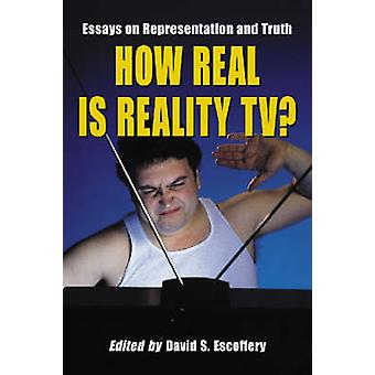 How Real is Reality TV? - Essays on Representation and Truth by David