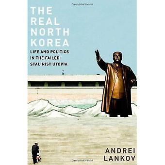 La Corée du Nord réelle: Vie et politique dans l'utopie stalinien a échoué