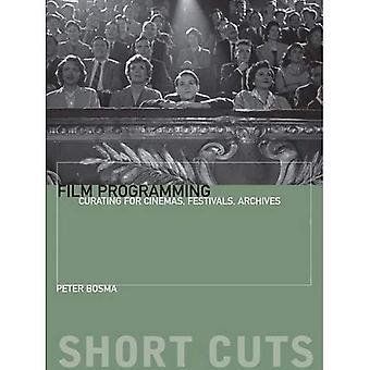 Film-programmering: Curating för biografer, festivaler, arkiv (genvägar)