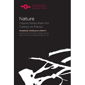 La Nature: Notes, Cours Du College De France (Studies in Phenomenology & Existential Philosophy)