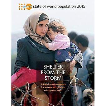 Tillståndet i världens befolkning 2015: skydd från stormen - en Ttransformative Agenda för kvinnor och flickor i en kris-benägna...