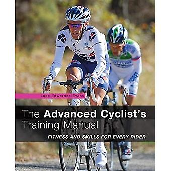 The Advanced Cyclist's Training Manual: Fitness and Skills for Every Rider