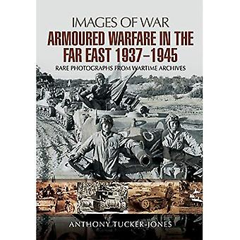 Armoured Warfare in the Far East 1937 - 1945: Rare Photographs from Wartime Archives (Images of War)