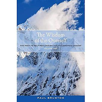 The Wisdom of the Overself: Volume 2: The Path to Self-Realization and Philosophic Insight