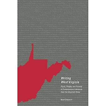 Writing West Virginia: Place, People, and Poverty in Contemporary Literature from the Mountain State
