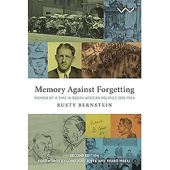 Memory against forgetting:�Memoir of a life in South�African politics 1938-1964