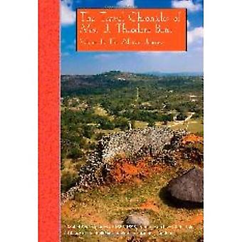 The Travel Chronicles of Mrs J. Theodore Bent. Volume II: The African Journeys: Archaeopress 3rdguides Series...