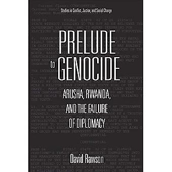 Preludio al genocidio: Arusha, Ruanda y el fracaso de la diplomacia (estudios en conflicto, la justicia y cambio Social)