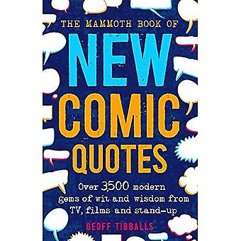 The Mammoth Book of New Comic Quotes: Over 3,500 modern gems of wit and wisdom from TV, films and stand-up