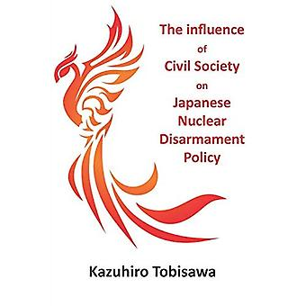 The Influence of Civil Society on Japanese Nuclear� Disarmament Policy