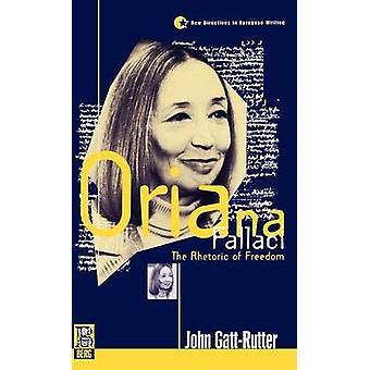 Oriana Fallaci The Rhetoric of Freedom by GATTRutter & John