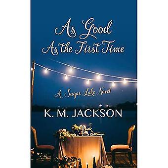 As Good as the First Time� (Sugar Lake Novel)