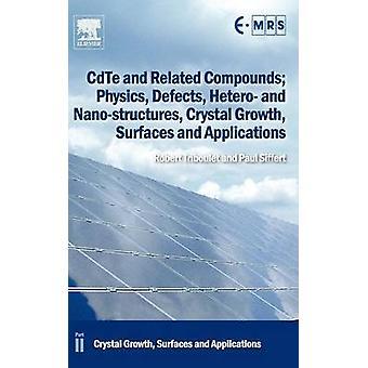CdTe ja yhdisteet fysiikan vikojen Hetero ja NanoStructures Crystal kasvun pinnat ja sovelluksia osa II Crystal kasvun aiheuttamaa Triboulet & Robert