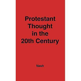Protestantiske troede i det tyvende århundrede hvorfra hvorhen af Nash & Arnold Samuel