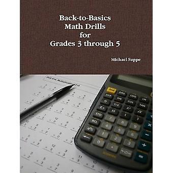 BacktoBasics Math Drills per i gradi 3 a 5 di Suppe & Michael