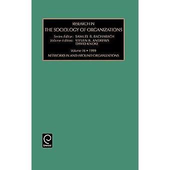 Forskning inom sociologin av organisationer nätverk i och omkring organisationer Vol 16 Bacharach & Samuel