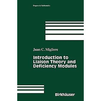 Introduction to Liaison Theory and Deficiency Modules by Migliore & J. C.