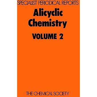Alicyclic Chemistry Volume 2 by Parker & W