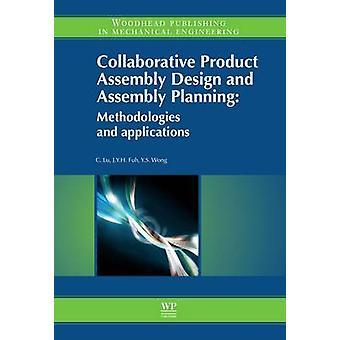 Collaborative produktdesign montering och montering planering metoder och tillämpningar av Lu & Cong