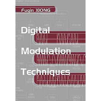 Digital Modulation Techniques by Xiong & Fuqin