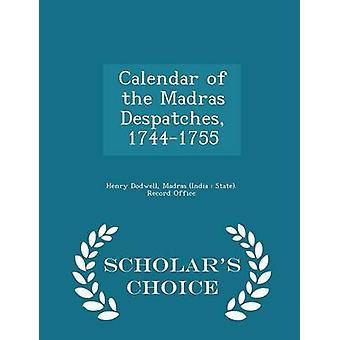 Calendar of the Madras Despatches 17441755  Scholars Choice Edition by Dodwell & Henry