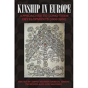 Verwandtschaft in Europa Ansätze zur langfristigen Entwicklung 13001900 von sabäischen & David Warren