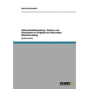 OnlineMarktforschung. Strken und Schwchen im Vergleich zur klassischen Marktforschung by Frei & Frank