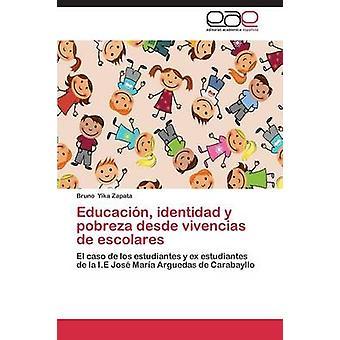 Educacion Identidad y Pobreza Desde Vivencias de Escolares par Yika Zapata Bruno