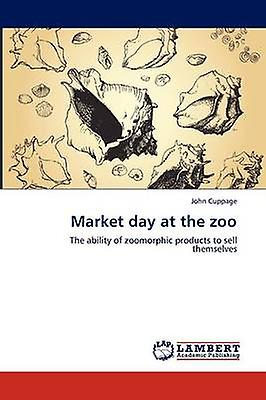 Market Day at the Zoo by Cuppage & John